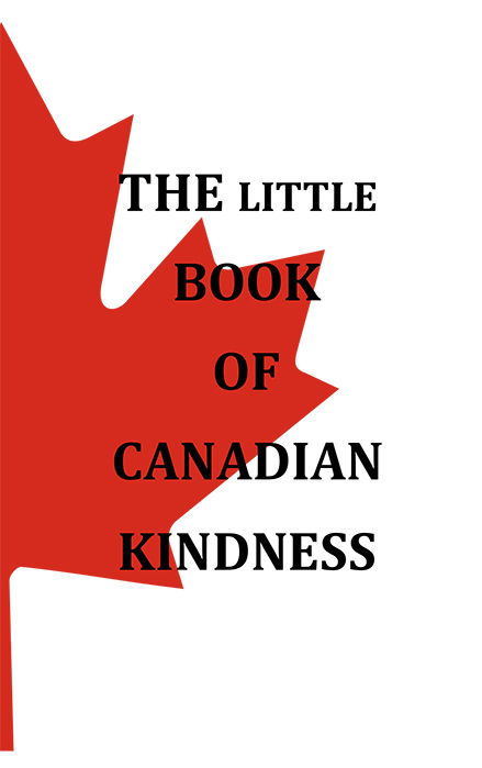 The Little Book Of Canadian Kindness
