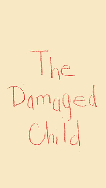The Damaged Child